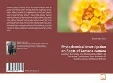 Portada del libro de Phytochemical Investigation on Roots of Lantana camara