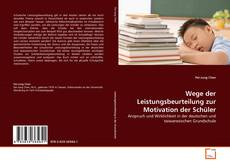 Wege der Leistungsbeurteilung zur Motivation der Schüler kitap kapağı
