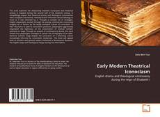 Couverture de Early Modern Theatrical Iconoclasm