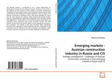 Emerging markets - Austrian construction industry in Russia and CIS的封面