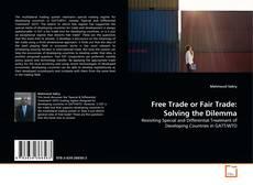 Free Trade or Fair Trade: Solving the Dilemma kitap kapağı