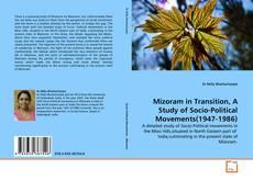 Bookcover of Mizoram in Transition, A Study of Socio-Political Movements(1947-1986)