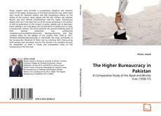 Bookcover of The Higher Bureaucracy in Pakistan