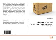 Copertina di LECTURE NOTES ON MARKETING MANAGEMENT: