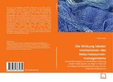 Die Wirkung lokaler Institutionen des Naturressourcen-managements的封面