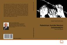 Bookcover of Palestinian Suicide Martyrs (Istishhadiyin)