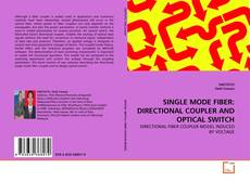 Bookcover of SINGLE MODE FIBER: DIRECTIONAL COUPLER AND OPTICAL SWITCH