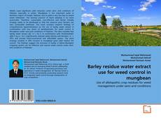Bookcover of Barley residue water extract use for weed control in mungbean