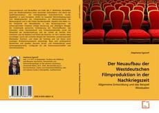 Buchcover von Der Neuaufbau der Westdeutschen Filmproduktion in der Nachkriegszeit