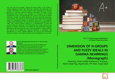 Bookcover of DIMENSION OF N-GROUPS AND FUZZY IDEALS IN GAMMA NEARRINGS (Monograph)