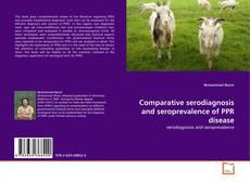 Comparative serodiagnosis and seroprevalence of PPR disease kitap kapağı