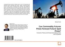 Обложка Can Commodity Futures Prices Forecast Future Spot Prices?