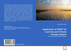 Bookcover of Application of SWAT for Land Use and Climate Change Analysis