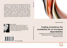 Capa do livro de Trading consistency for availability for an increased dependability