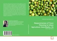 Capa do livro de Responsiveness of Town Planning to Urban Agriculture: Kwa-Mashu, SA