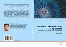 Bookcover of miRNAs in the bovine ovary and placentas