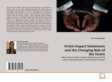Bookcover of Victim Impact Statements and the Changing Role of the Victim