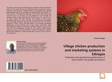 Village chicken production and marketing systems in Ethiopia kitap kapağı