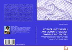Portada del libro de ATTITUDES OF TEACHERS AND STUDENTS TOWARDS CLOTHING AND TEXTILES