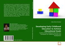 Developing Early Childhood Education to Achieve Educational Goals kitap kapağı