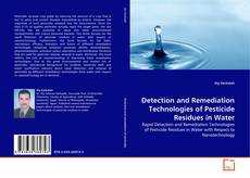 Bookcover of Detection and Remediation Technologies of Pesticide Residues in Water