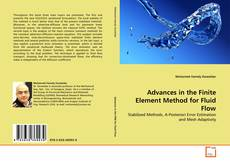Bookcover of Advances in the Finite Element Method for Fluid Flow