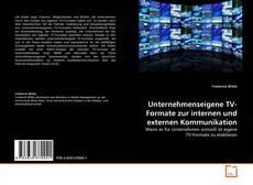 Bookcover of Unternehmenseigene TV-Formate zur internen und externen Kommunikation