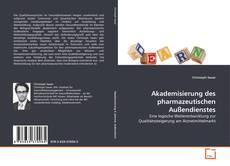 Bookcover of Akademisierung des pharmazeutischen Außendienstes