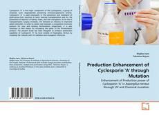 Copertina di Production Enhancement of Cyclosporin 'A' through Mutation