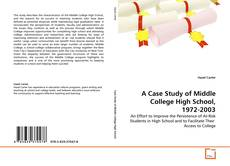 Portada del libro de A Case Study of Middle College High School, 1972-2003