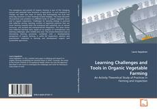 Bookcover of Learning Challenges and Tools in Organic Vegetable Farming