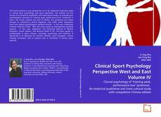 Bookcover of Clinical Sport Psychology Perspective West and East Volume IV