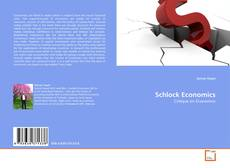 Bookcover of Schlock Economics