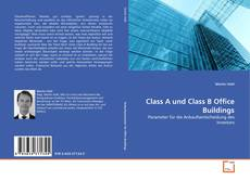 Bookcover of Class A und Class B Office Buildings