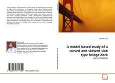 A model-based study of a curved and skewed slab type bridge deck kitap kapağı