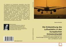 Die Einbeziehung des Luftverkehrs in den Europäischen Emissionshandel kitap kapağı