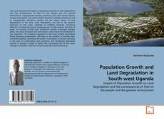 Bookcover of Population Growth and Land Degradation in South-west Uganda