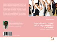 Copertina di Major Problems Learners Face in English Speaking Classrooms