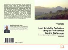 Bookcover of Land Suitability Evaluation Using GIS and Remote Sensing Technology