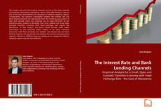 Bookcover of The Interest Rate and Bank Lending Channels