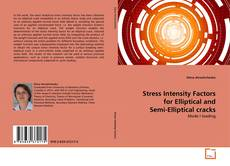 Portada del libro de Stress Intensity Factors for Elliptical and Semi-Elliptical cracks