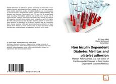 Обложка Non Insulin Dependent Diabetes Mellitus and platelet adhesion