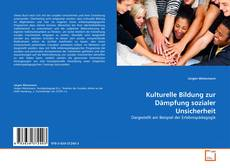 Couverture de Kulturelle Bildung zur Dämpfung sozialer Unsicherheit