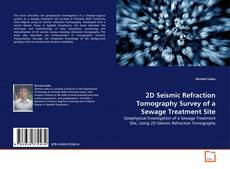 Copertina di 2D Seismic Refraction Tomography Survey of a Sewage Treatment Site