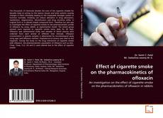 Bookcover of Effect of cigarette smoke on the pharmacokinetics of ofloxacin