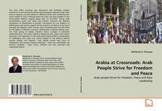 Обложка Arabia at Crossroads: Arab People Strive for Freedom and Peace