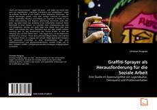 Borítókép a  Graffiti-Sprayer als Herausforderung für die Soziale Arbeit - hoz