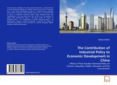Borítókép a  The Contribution of Industrial Policy to Economic Development in China - hoz