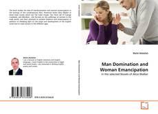 Couverture de Man Domination and Woman Emancipation
