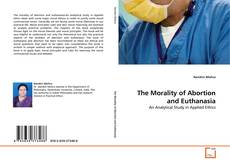 Bookcover of The Morality of Abortion and Euthanasia